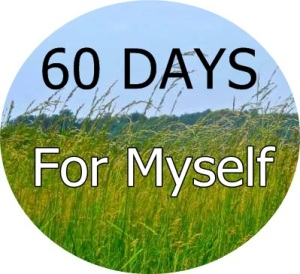 60 days for myself